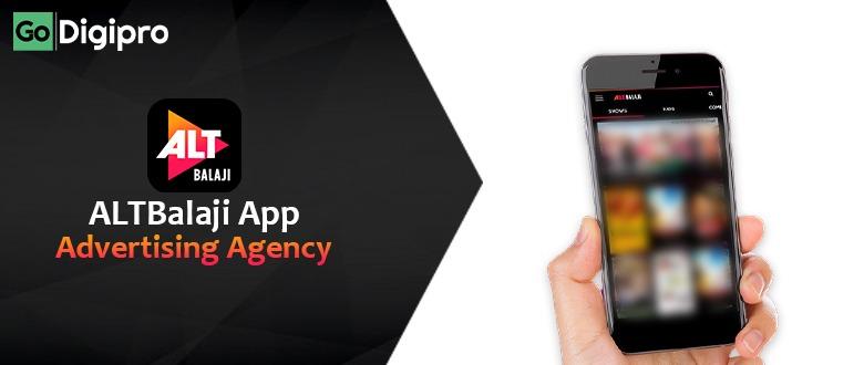 ALTBalaji App Advertising Agency in Delhi NCR