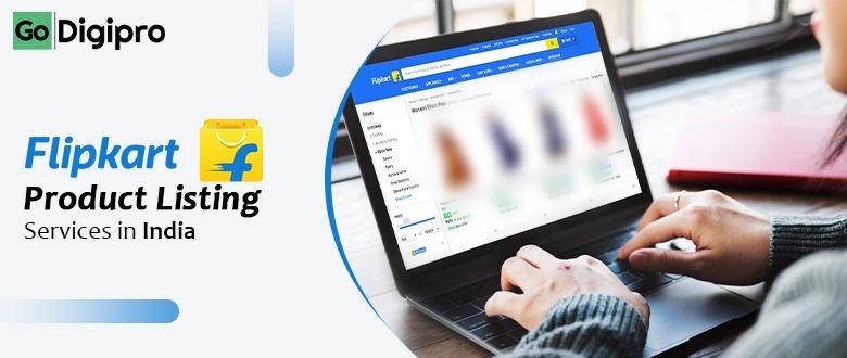 Flipkart Product Listing Agency in Delhi