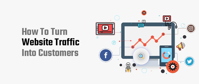 How to Turn Website Traffic into Customers