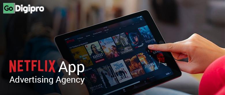 Netflix App Advertising Agency in Delhi NCR