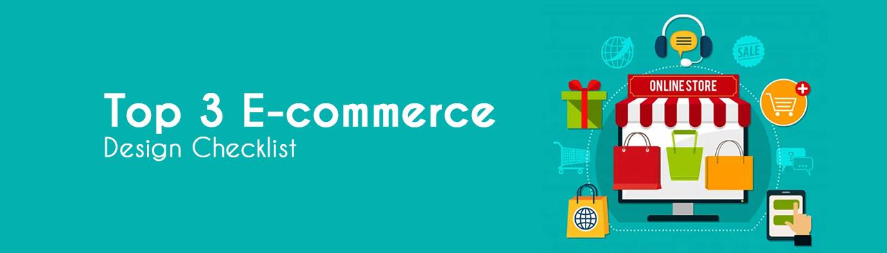 Top 3 E-commerce Design Checklist