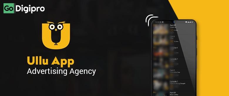 Ullu App Advertising Agency in Delhi NCR